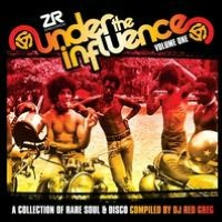 Under the Influence, Vol. 1: A Collection of Rare Soul & Disco