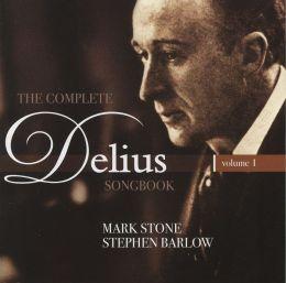 The Complete Delius Songbook, Vol. 1