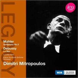 Mahler: Symphony No. 3; Debussy: La Mer
