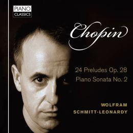 Chopin: 24 Preludes, Op. 28; Piano Sonata No. 2
