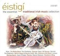 Éistigí: The Essential Irish Music Collection