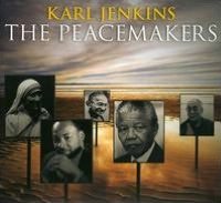 Karl Jenkins: The Peacemakers [Deluxe Edition]