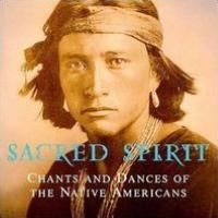 Sacred Spirit: Chants & Dances of Native Americans