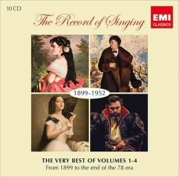 The Record of Singing: The Very Best of Vols. 1-4: From 1899 to the End of the 78 Era