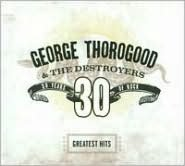 Best of George Thorogood: 30 Years of Rock