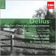 Delius: Brigg Fair; Choral and Orchestral Miniatures