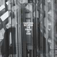 Dancing Between the Fibers of Time: The Best of Anberlin's Tooth & Nail Years