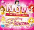 CD Cover Image. Title: Now That's What I Call Disney Princess, Artist: