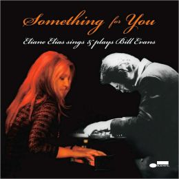 Something for You: Eliane Elias Sings & Plays Bill Evans