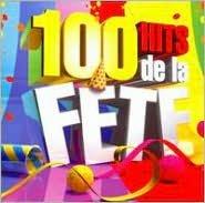 100 Hits de La Fete