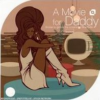 A Movie for Daddy: Scores to Groove the Screens [Digital Download]