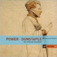 Leonel Power, John Dunstable: Masses and Motets