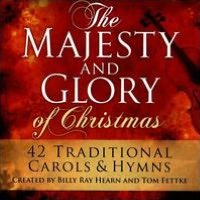 The Majesty & Glory of Christmas