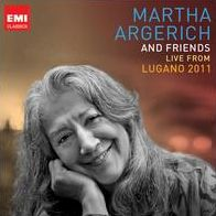 Martha Argerich and Friends Live from Lugano Festival 2011