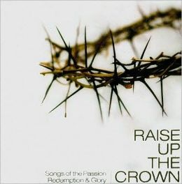 Raise Up the Crown