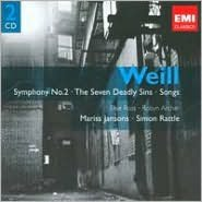 Kurt Weill: Symphony No. 2; The Seven Deadly Sins; Songs