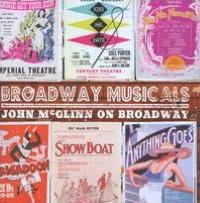 Broadway Musicals: John McGlinn on Broadway