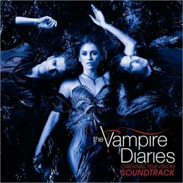 The Vampire Diaries [Original Television Soundtrack]