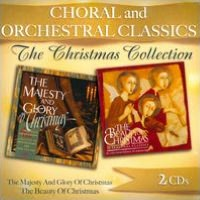 The Choral and Orchestral Classics: The Christmas Collection