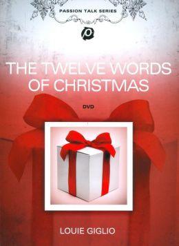 Louie Giglio: The Twelve Words of Christmas