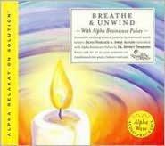Breathe/Unwind