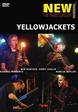 Yellowjackets: New Morning - The Paris Concert