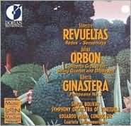 Revueltas: Redes; Sensemaya; Orbón: Concerto Grosso; Ginastera: Pampenano No.3