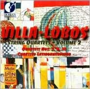 Villa-Lobos: String Quartets, Vol. 2