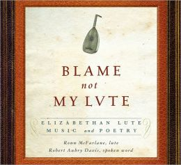 Blame Not My Lute