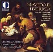 Navidad Iberica: Spanish Christmas Music & Villancicos