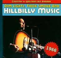 Dim Lights, Thick Smoke and Hillbilly Music: 1966