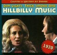Dim Lights, Thick Smoke and Hillbilly Music: 1970
