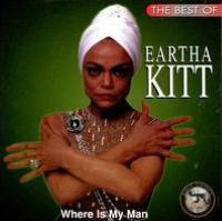 The Best of Eartha Kitt: Where is My Man?