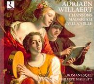 Adriaen Willaert: Chansons; Madrigali; Villanel