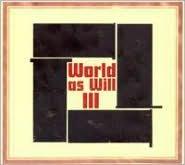 World as Will III
