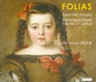 Folias: Spanish Music for Harpsichord from the 17th Century