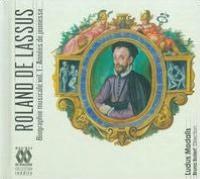 Roland de Lassus: Biographie Musicale, Vol. 1: Années de Jeunesse