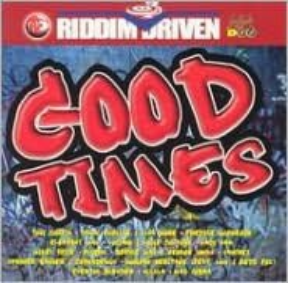 Riddim Driven: Good Times