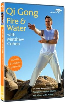 Matthew Cohen: Qi Gong Fire and Water