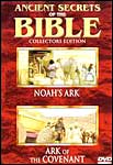 Ancient Secrets of the Bible: Noah's Ark/Ark of the Covenant