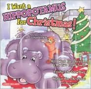 I Want a Hippopotamus for Christmas [Madacy]