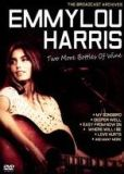 Video/DVD. Title: Emmylou Harris: The Broadcast Archives - Two More Bottles of Wine