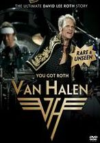 Van Halen: You Got Roth - The Ultimate David Lee Roth Story