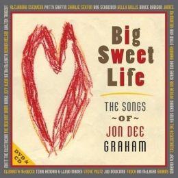 Big Sweet Life: The Songs of Jon Dee Graham