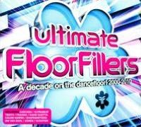 Ultimate Floorfillers: A Decade On the Dancefloor! 2000-2010