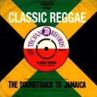 Classic Reggae: The Soundtrack to Jamaica
