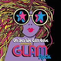 Oh Yes We Can Love: The History of Glam Rock