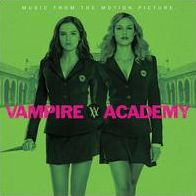 Vampire Academy [Music from the Motion Picture]
