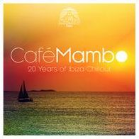 Café Mambo: 20 Years of Ibiza Chillout