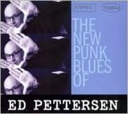 The New Punk Blues of Ed Pettersen